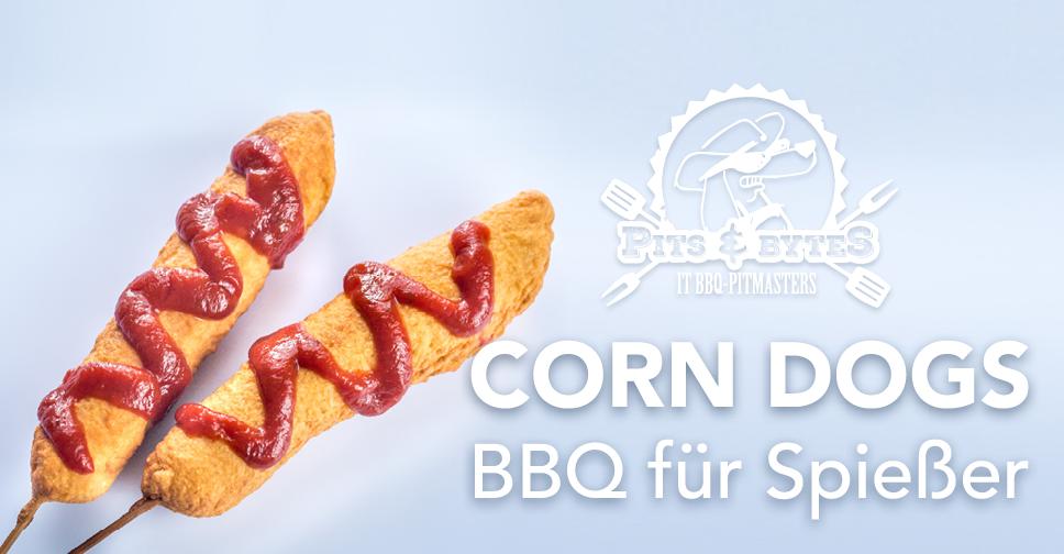 Corn Dogs – BBQ für Spießer