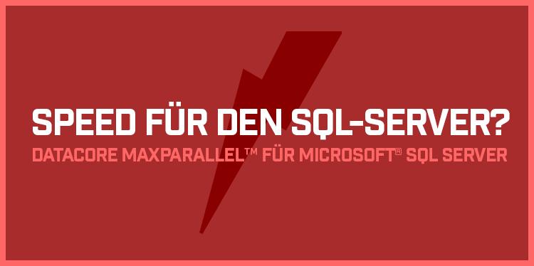 DataCore MaxParallel™ für Microsoft® SQL Server