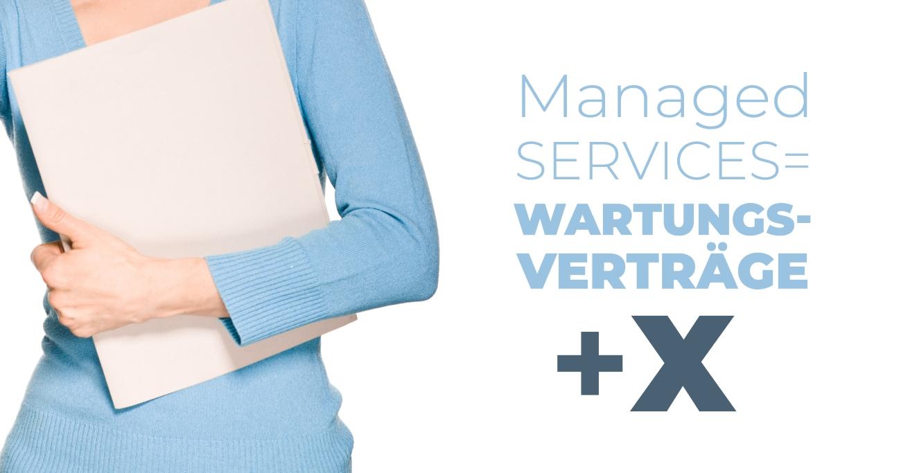 Managed Services = Wartungsverträge?