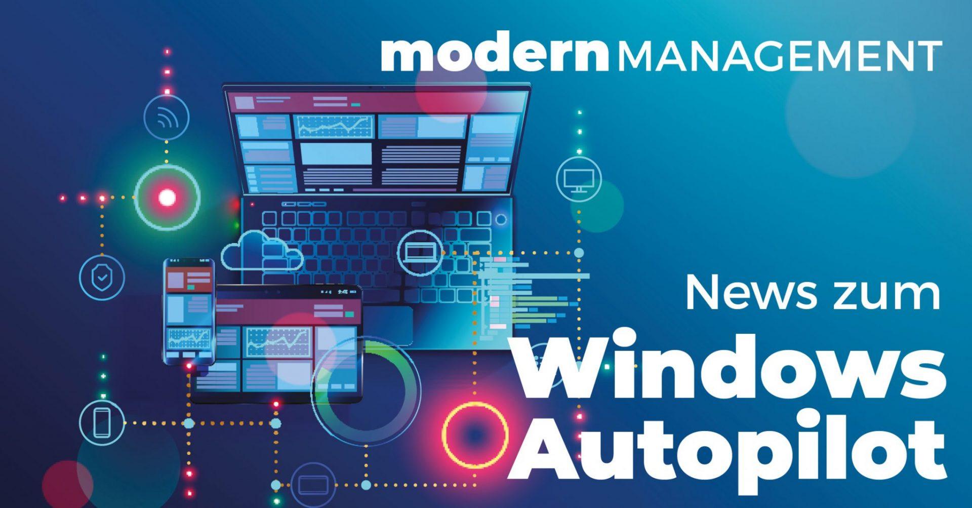 Modern Management – Windows Autopilot