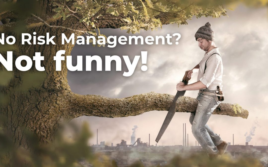 No Risk-Management? Not funny!