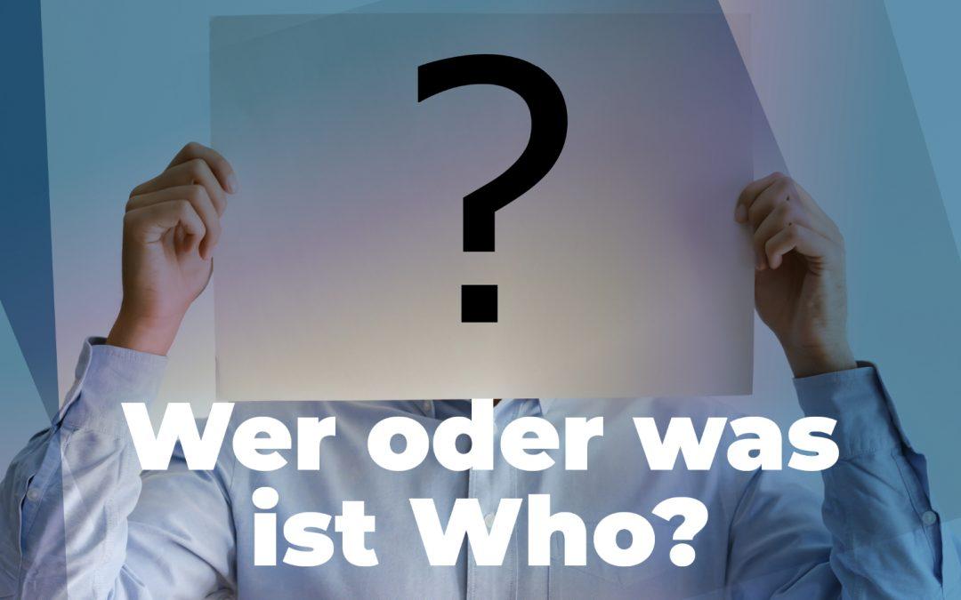 Wer oder was ist Who?
