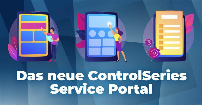 Digitalisierung leben — Das neue ControlSeries-Service Portal